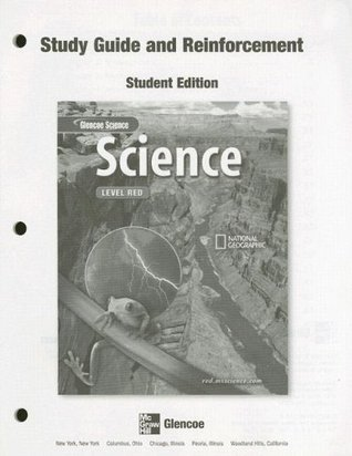 Glencoe Science: Level Red, Reinforcement and Study Guide, Student Edition