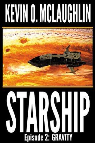 Starship Episode 2: Gravity