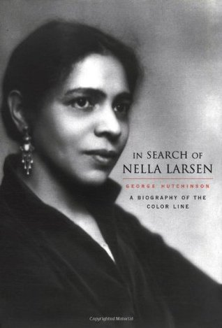 In Search of Nella Larsen: A Biography of the Color Line