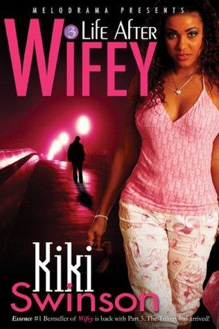 Life After Wifey by Kiki Swinson