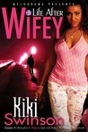 Life After Wifey (Wifey, #3)