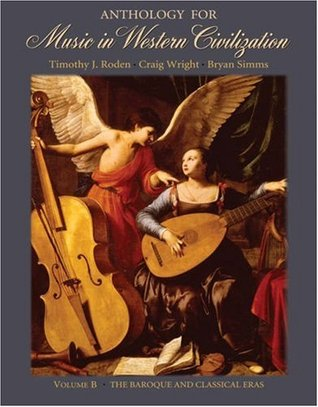 Anthology for Music in Western Civilization, Volume B: The Baroque and Classical Eras