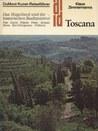 Toscana: das Hugelland und die historischen Stadtzentren
