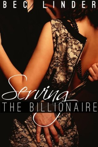 Serving the Billionaire (The Silver Cross Club, #1)