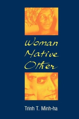 Woman, Native, Other: Writing Postcoloniality and Feminism EPUB