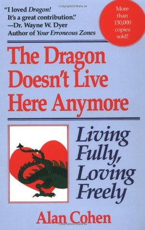 The Dragon Doesnt Live Here Anymore: Living Fully, Loving Freely EPUB