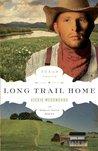 Long Trail Home (Texas Trails, #3)
