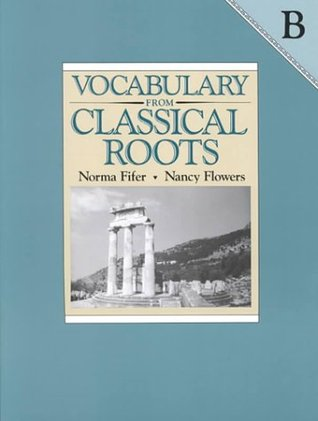 Vocabulary from Classical Roots B Student Grd 8