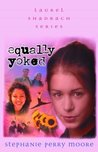 Equally Yoked by Stephanie Perry Moore