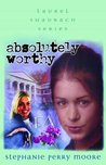 Absolutely Worthy by Stephanie Perry Moore