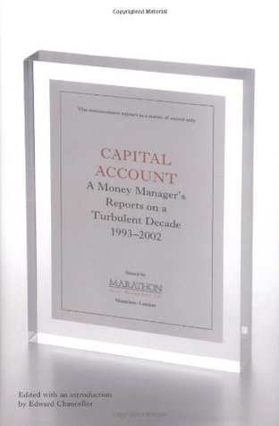 Capital account: a fund manager reports on a turbulent decade, 1993-2002 by Edward Chancellor