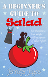 A Beginner's Guide To Salad by Jennifer  Joyce