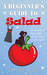 A Beginner's Guide To Salad