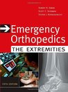 Emergency Orthopedics (Emergency Orthopedics: The Extremities)