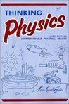 Thinking Physics: Understandable Practical Reality