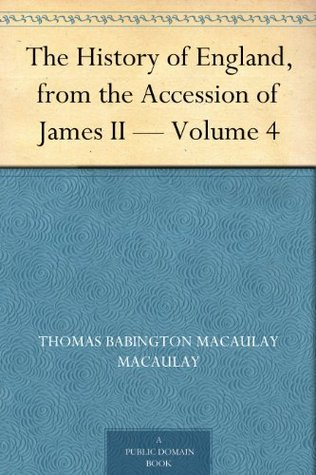 The History of England, from the Accession of James II - Volume 4