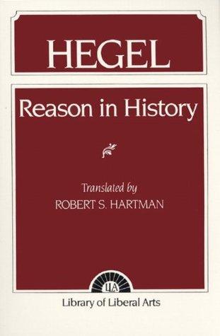 Reason in History by Georg Wilhelm Friedrich Hegel