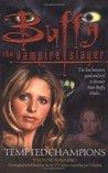 Tempted Champions (Buffy the Vampire Slayer: Season 5, #3)