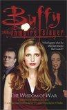 The Wisdom of War (Buffy the Vampire Slayer: Season 5, #2)