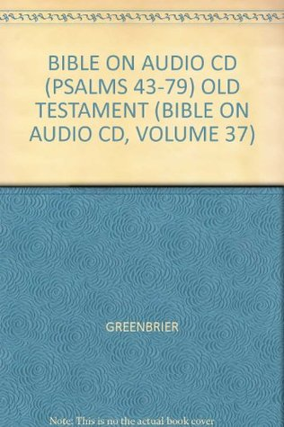 BIBLE ON AUDIO CD (PSALMS 43-79) OLD TESTAMENT (BIBLE ON AUDIO CD, VOLUME 37)