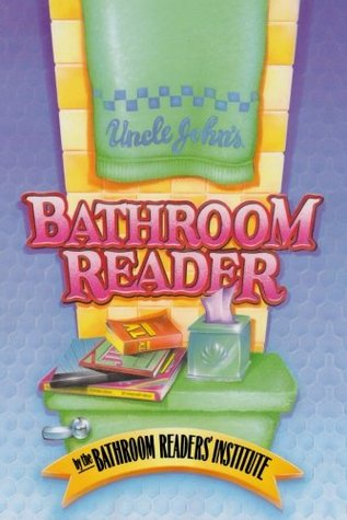 Uncle John's Bathroom Reader                  (Uncle John's Bathroom Reader #1)