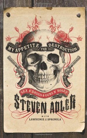 My Appetite for Destruction by Steven Adler