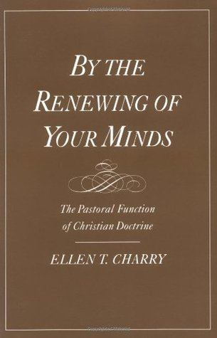 By the Renewing of Your Minds: The Pastoral Function of Christian Doctrine (ePUB)
