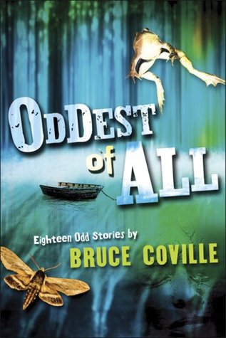 Oddest of All (Bruce Coville's Short Stories, #3)