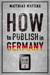How to Publish in Germany - the Comprehensive Guide for International Indie Authors