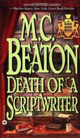 Death of a Scriptwriter by M.C. Beaton