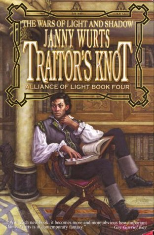 Traitor's Knot (Wars of Light and Shadow, #7)
