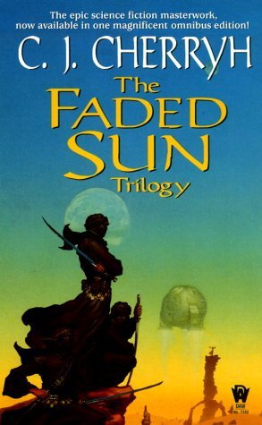 The Faded Sun Trilogy by C.J. Cherryh