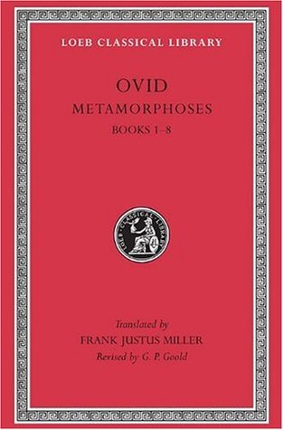 Metamorphoses: Volume I, Books I-VIII