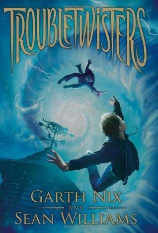 Troubletwisters by Garth Nix