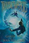 Troubletwisters (Troubletwisters, #1)