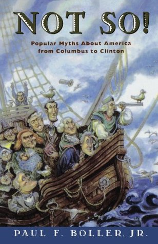 Not So!: Popular Myths about America from Columbus to Clinton