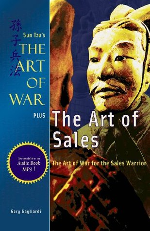 The Art of Sales: Sun Tzu's The Art of War for the Sales Warrior (Art of War Plus Book 2)
