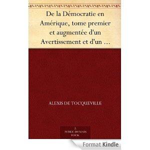 De la Démocratie en Amérique, tome premier et augmentée d'un Avertissement et d'un Examen comparatif de la Démocratie aux États-Unis et en Suisse