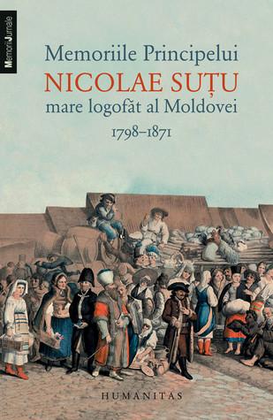 Memoriile Principelui Nicolae Suţu, mare logofăt al Moldovei