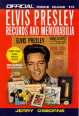 Official Price Guide to Elvis Presley Records and Memorabilia by Jerry Osborne