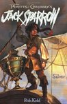 Silver (Pirates of the Caribbean: Jack Sparrow, #6)