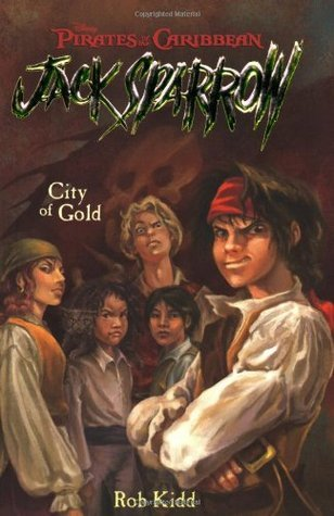 City of Gold (Pirates of the Caribbean: Jack Sparrow, #7)