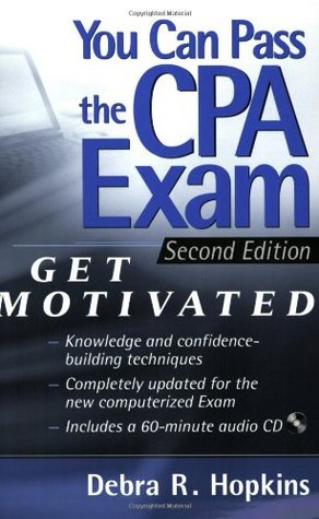 You Can Pass The Cpa Exam Get Motivated By Debra R Hopkins