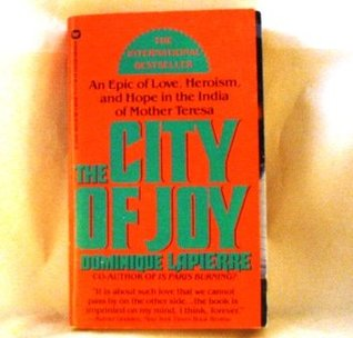 City of Joy: An Epic of Love Heroism and Hope in the India of Mother Teresa