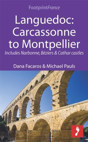 Languedoc: Carcassonne to Montpellier: Includes Narbonne, Béziers & Cathar castles