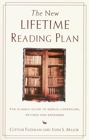 The New Lifetime Reading Plan by Clifton Fadiman