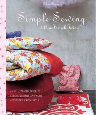 Simple Sewing with a French Twist by Celine Dupuy