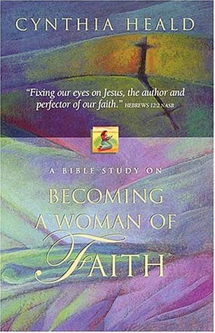 Ebook Becoming a Woman of Faith by Cynthia Heald PDF!