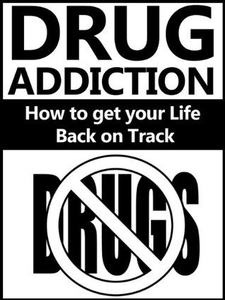 Drug Addiction: How to get your Life Back on Track