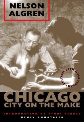 Chicago by Nelson Algren
